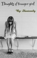 Thoughts of teenager girl by Shanismily
