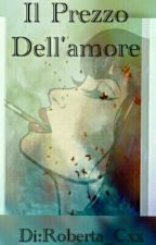 Il Prezzo Dell'Amore (Wattys2015) by RDreams_Cxx