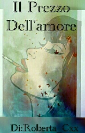 Il Prezzo Dell'Amore (Wattys2015)