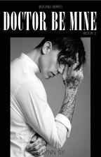 Bound: Doctor Be Mine #2 (boyxboy) - complete by cider_123