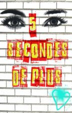 5 secondes de plus by Cara-G