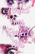 Perfect Guy, Perfect Girl by JhingBautista