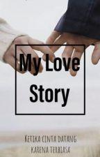 [1] MY LOVE STORY ✖️teman kecil  by al-varo14