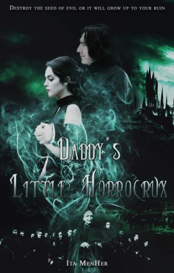 Daddy's Little Horrocrux [Severus Snape]