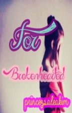 For Brokenhearted (One Shot) by pxxmika