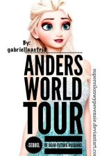 Anders world tour (sequel of dear future husband) by gabriellaastrid