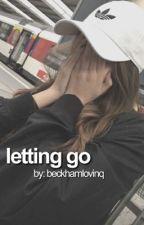 letting go (b.beckham) by beckhamlovinq