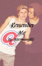 Remember Me (Narry fan fiction) by Narryismylife