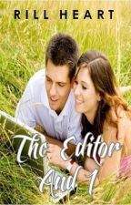 The Editor And I by RillChinito