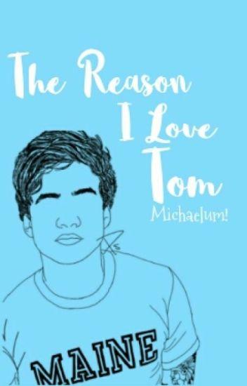 The Reason I Love Tom : Calum Hood