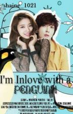 IM INLOVE WITH A   PENGUIN?![book 1] by shaine_1021
