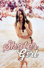 Skater Girl [COMPLETED] by clarecassidy