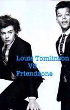 Louis Tomlinson VS Friendzone | completa | by MakeawishStella