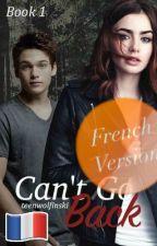 Can't Go Back ⚓️   Français   Liam Dunbar   Livre 1   Dylan Sprayberry   Teen Wolf by Teenwolfinski