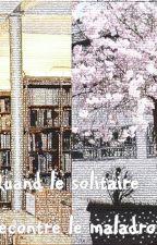 Quand le solitaire rencontre le maladroit by Shiizuren