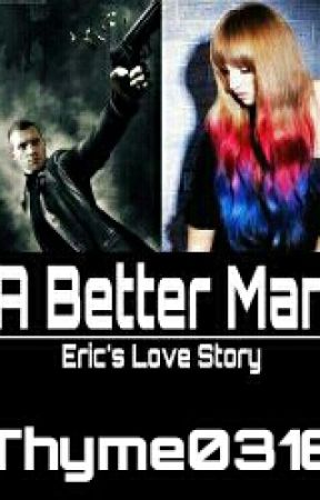 A Better Man (Divergent) - An Eric Love Story by MultiFandomAccount0
