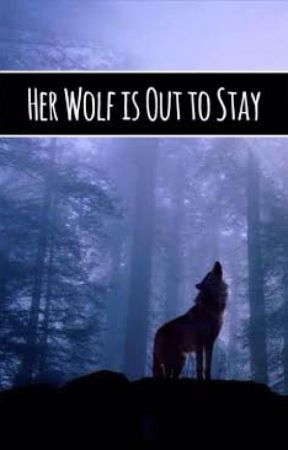 Her Wolf Is Out To Stay by ReadsBooksForFun