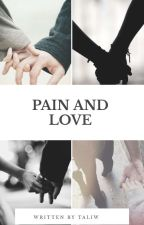 Pain And Love by Emma_Grier_Horan