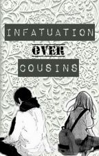 Infatuation Over Cousins by PressChar