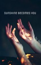 sunshine becomes you ; muke af by aesthteicalum
