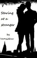 Staring at a Stranger by ivamsi