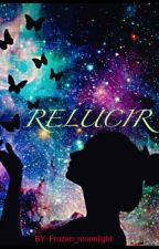 Relucir by Frozen_moonlight