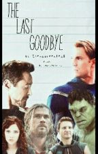 The last Goodbye {Avengers ff} by Elenagreenleaf