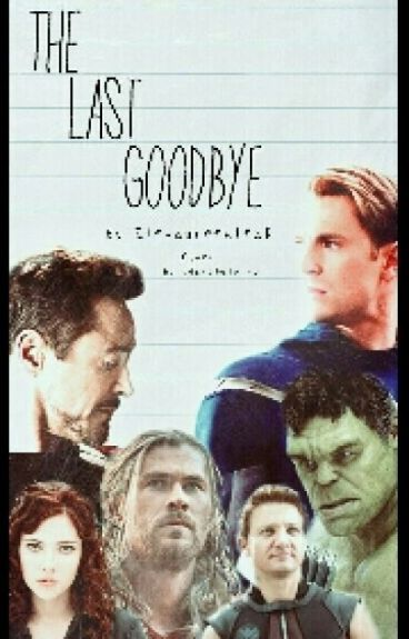 The last Goodbye {Avengers ff}