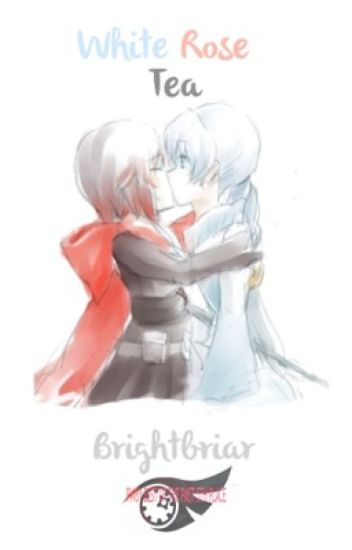 White Rose Tea (RWBY: Ruby/Weiss)
