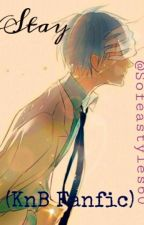 Stay (KnB Fanfic) by Sofeastyles60