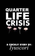 Quarter Life Crisis by ayamkentaki