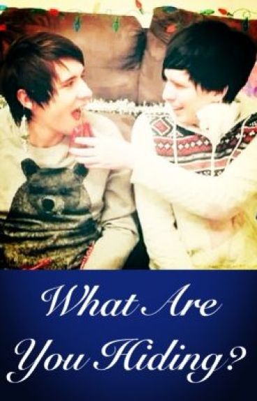 What Are You Hiding? - Phan