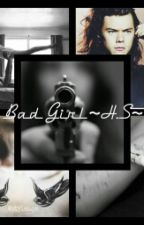Bad Girl     H.S by anne-styles-05