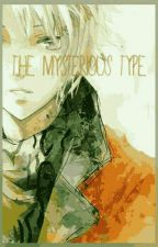 The Mysterious Type? by NotThatOrdinaryType