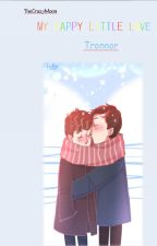 My happy little love (Tronnor Fanfic) by TheCrazyMoon