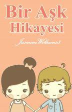 Bir Aşk Hikayesi by JasmineWilliamss