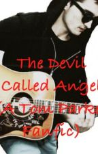 The Devil called Angel (A Tom Parker, The Wanted Fanfic) by SivaKsGF