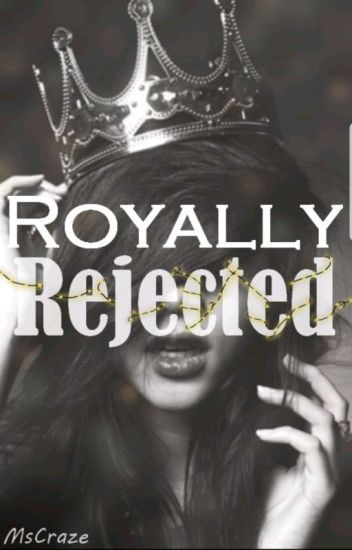 Royally Rejected