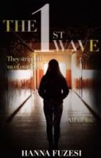 The 1st Wave by hannathewriter