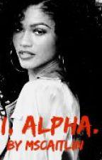 I, Alpha. by mscaitlin