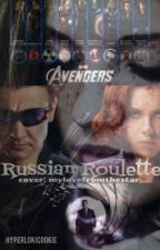 Russian Roulette (Hawkeye/Clint Barton/ Avengers FanFiction) by hyperlokicookie