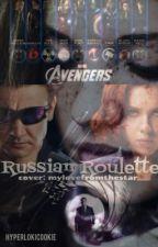 Russian Roulette (Hawkeye/Clint Barton/ Avengers FanFiction) by hyperlokicookie