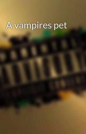 A vampires pet