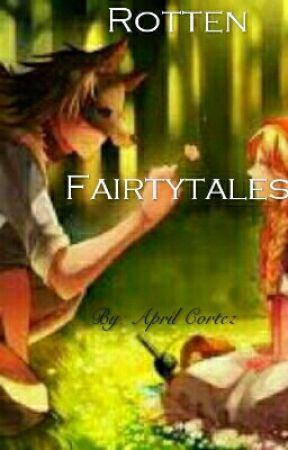 Rotten Fairy Tales by Made-in-April