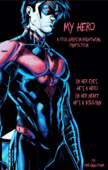 My Hero (A Dick Grayson/Nightwing Fanfic)