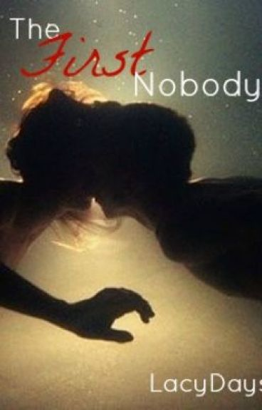 The First Nobody. [One Direction Fan Fic.] by lacydays