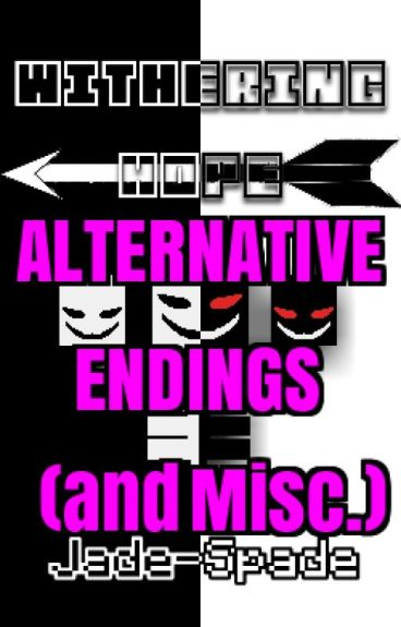 Withering Hope (Alternative Endings)
