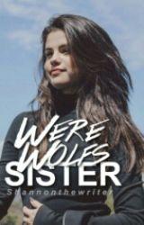 Werewolfs Sister by ShannonTheWriter