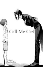 Call Me Ciel by BandsOrBust