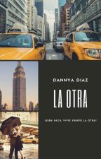 La otra [+18] Trilogía Mazzeratti Vol. I by DannyaDiaz